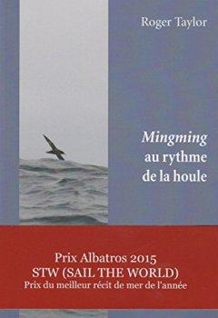 Livres Couvertures de Mingming au rythme de la houle: Prix Albatros 2015 - Prix du meilleur récit de mer de l'année