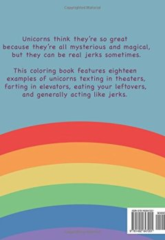 Livres Couvertures de Unicorns Are Jerks: A Coloring Book Exposing the Cold, Hard, Sparkly Truth
