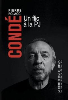 Condé : Un flic à la PJ de Indie Author