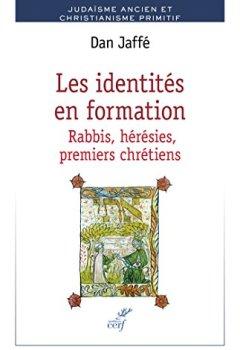 Livres Couvertures de Les identités en formation : Rabbis, hérésies, premiers chrétiens (Judaïsme ancien et christianisme primitif)
