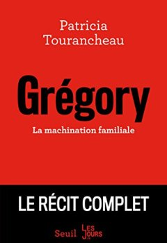 Grégory - La machination familiale de Indie Author
