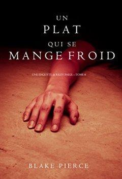 Livres Couvertures de Un Plat Qui se Mange Froid  (Une Enquête De Riley Paige — Tome 8)