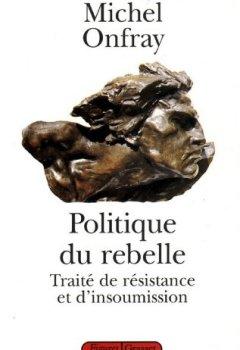 Politique du rebelle (essai français) de Indie Author