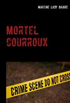 Livres Couvertures de Mortel courroux: une nouvelle enquête du duo Dorman-Duharec