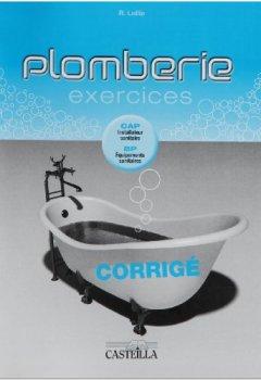 Livres Couvertures de Plomberie Exercices : Corrigé CAP installateur sanitaire, BP équipements sanitaires