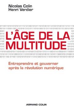 Livres Couvertures de L'âge de la multitude : Entreprendre et gouverner après la révolution numérique (Hors collection)