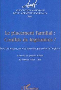 Livres Couvertures de Le placement familial : conflits de légitimités ? : Droit des usagers, autorité parentale, protection de l'enfance