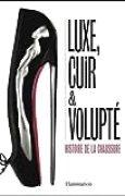 Luxe, cuir et volupté : Histoire de la chaussure