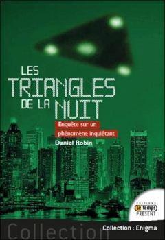 Livres Couvertures de Les triangles de la nuit - Enquête sur un phénomène inquiétant