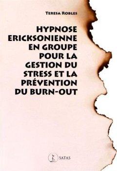 Livres Couvertures de Hypnose ericksonienne en groupe pour gérer le stress et prévenir le burn-out