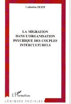 Livres Couvertures de La migration dans l'organisation psychique des couples interculturels