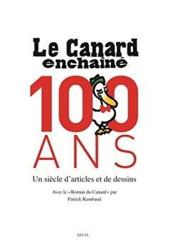 Livres Couvertures de Le Canard Enchaîné, 100 ans. Un siècle d'articles et de dessins