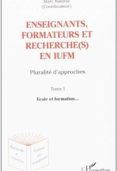 Livres Couvertures de Enseignants, formateurs et recherche(s) en iufm tome 1 by Marc Bailleul (2005-02-02)