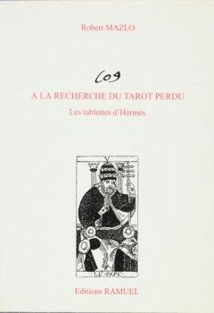 Livres Couvertures de A la recherche du tarot perdu. Les tablettes d'Hermès