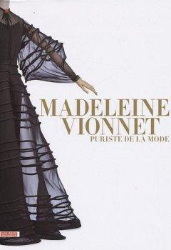 Livres Couvertures de Madeleine Vionnet : Puriste de la mode