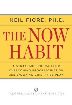 Livres Couvertures de The Now Habit: A Strategic Program for Overcoming Procrastination and Enjoying Guilt-Free Play