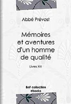 Livres Couvertures de Mémoires et aventures d'un homme de qualité: Livre XIII