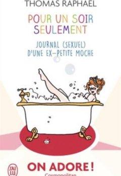 Livres Couvertures de Pour un soir seulement : Journal (sexuel) d'une ex-petite moche