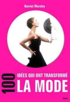 Livres Couvertures de 100 idées qui ont transformé la mode