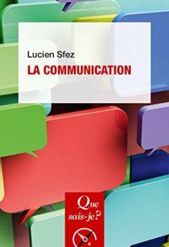 Livres Couvertures de La communication: « Que sais-je ? » n° 2567