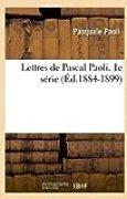Lettres de Pascal Paoli. 1e série (Éd.1884-1899)