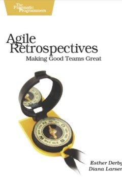 Livres Couvertures de Agile Retrospectives: Making Good Teams Great