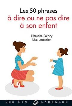 Livres Couvertures de Les 50 phrases à dire ou ne pas dire à son enfant