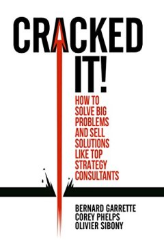 Livres Couvertures de Cracked it!: How to solve big problems and sell solutions like top strategy consultants