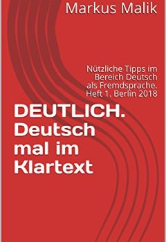 Buchdeckel von DEUTLICH. Deutsch mal im Klartext: Nützliche Tipps im Bereich Deutsch als Fremdsprache. Heft 1. Berlin 2018