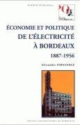 Livres Couvertures de Economie et politique de l'électricité à Bordeaux, 1887-1956