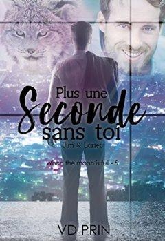 Livres Couvertures de Jim & Loriet : plus une seconde sans toi ! (When the moon is full t. 5)
