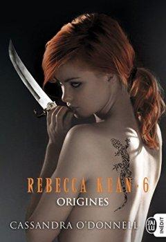 Livres Couvertures de Rebecca Kean, Tome 6 : Origines