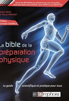 Livres Couvertures de La Bible de la préparation physique - 1re édition: Le guide scientifique et pratique pour tous