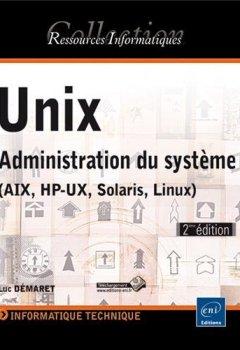Livres Couvertures de Unix - Administration du système (AIX, HP-UX, Solaris, Linux) (2e édition)