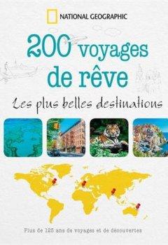 Livres Couvertures de 200 voyages de rêves : Les plus belles destinations
