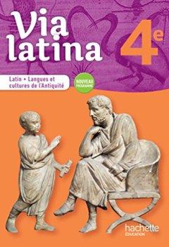 Livres Couvertures de Via latina Latin - Langues et cultures de l'Antiquité - 4e - Livre élève - Ed. 2017