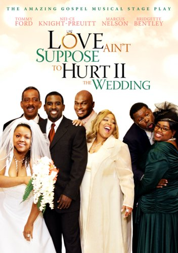 Love Ain't Suppose To Hurt II - The Wedding