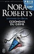 Lieutenant Eve Dallas, Tome 5 : Cérémonie du crime