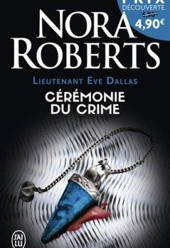 Livres Couvertures de Lieutenant Eve Dallas, Tome 5 : Cérémonie du crime