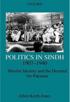 Livres Couvertures de Politics in Sindh, 1907-1940: Muslim Identity and the Demand for Pakistan