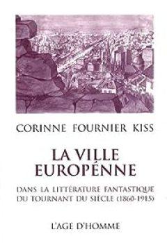 Livres Couvertures de La ville européenne dans la littérature fantastique du tournant du siècle (1860-1915)