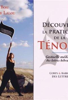 Livres Couvertures de Découvrez la pratique de la ténoua, gestuelle méditative des lettres hébraïques : Corps et kabbale des lettres (1DVD)