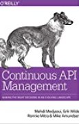 Continuous API Management: Making the Right Decisions in an Evolving Landscape