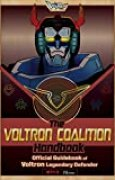 The Voltron Coalition Handbook: Official Guidebook of Voltron Legendary Defender