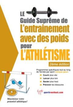 Livres Couvertures de Le guide suprême de l'entrainement avec des poids pour l'athlétisme
