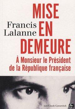 Livres Couvertures de Mise en demeure à Monsieur le Président de la République françaie : Les Carnets d'Archiloqque, Tome 1