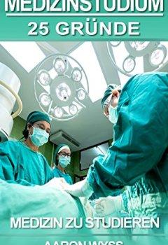 Buchdeckel von Medizinstudium - 25 Gründe Medizin zu studieren