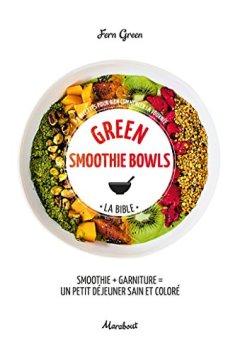Livres Couvertures de Green smoothies bowls: 65 recettes pour bien commencer la journée
