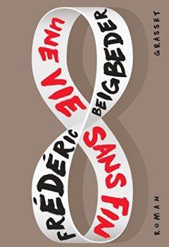 Livres Couvertures de Une vie sans fin: roman
