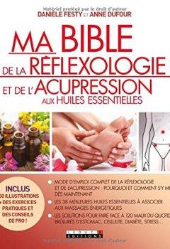 Livres Couvertures de Ma bible de la réflexologie et de l'acupression aux huiles essentielles